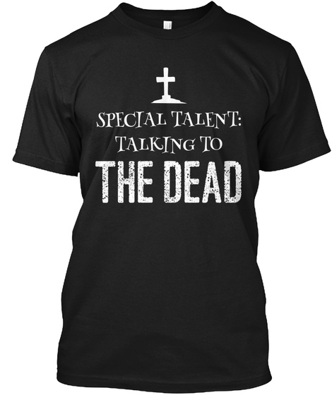Special Talent: Talking To The Dead Black T-Shirt Front