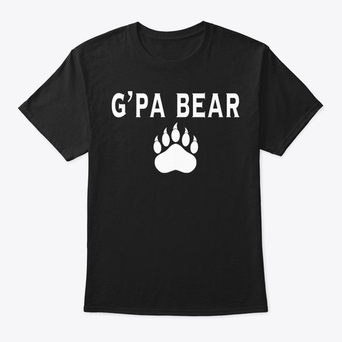G'pa Bear T Shirt For Father's Day Black T-Shirt Front