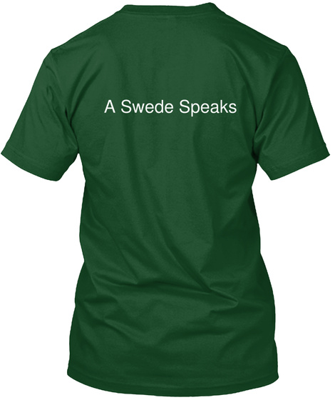 A Swede Speaks Deep Forest T-Shirt Back