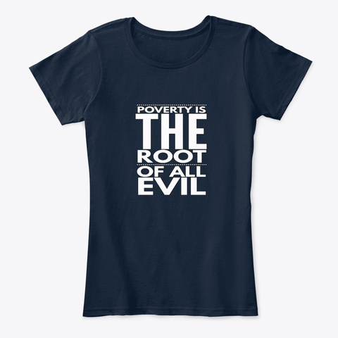 Poverty   Root Of All Evil Tee New Navy T-Shirt Front