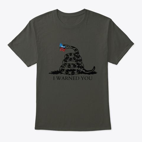 Warned You Smoke Gray T-Shirt Front