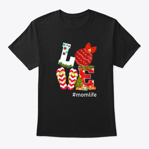 Love Mom Life Mother Christmas Holiday Black T-Shirt Front