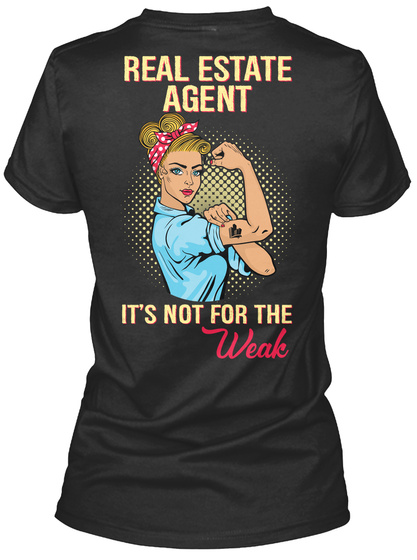 Real Estate Agent It's Not For The Weak Black T-Shirt Back