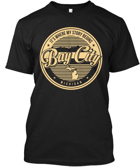 It S Where My Story Begins Bay City Michigan Black T-Shirt Front