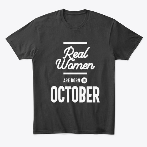 Real Women Are Born In October Womens Black T-Shirt Front