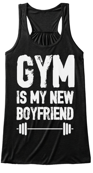 Gym Is My New Boyfriend Black T-Shirt Front