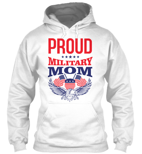 Proud Military Mom White T-Shirt Front
