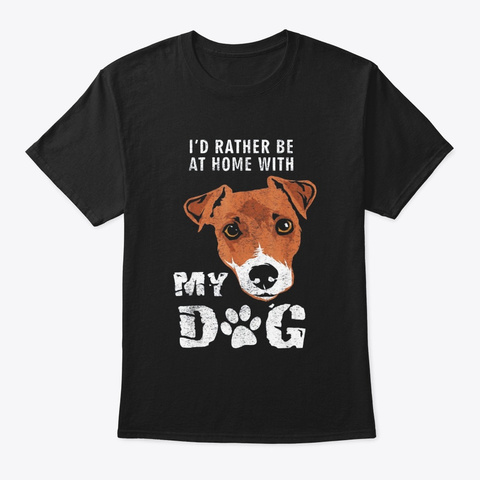 Id Rather Be At Home With My Dog Shirt Black T-Shirt Front
