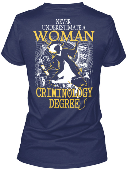 Never Underestimate A Woman With A Criminology Degree Navy T-Shirt Back
