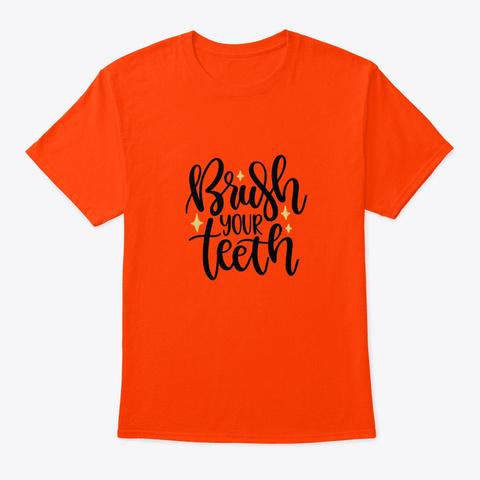 Brush Your Teeth Orange T-Shirt Front