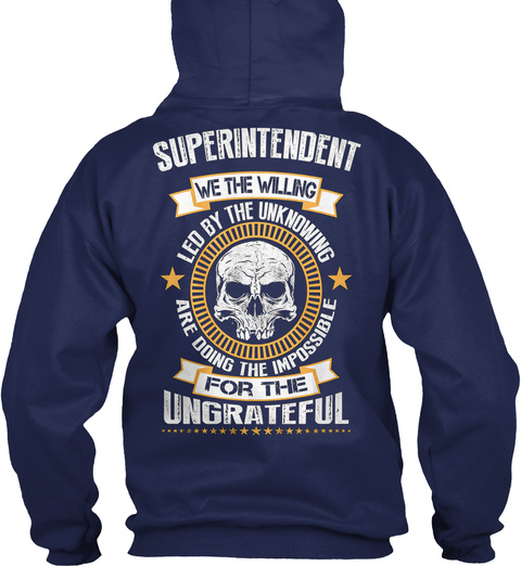Superintendent For The Ungrateful Navy T-Shirt Back