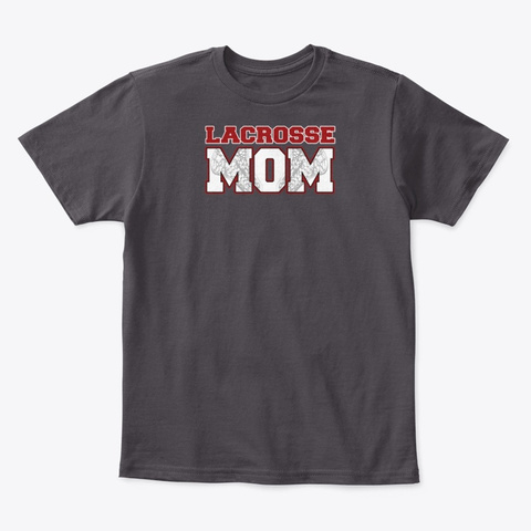 Lacrosse Mom Proud Lax Mother Novelty Heathered Charcoal  T-Shirt Front