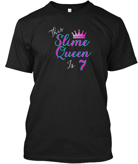 This Slime Queen Is 7, Slime Queen 7th Black T-Shirt Front