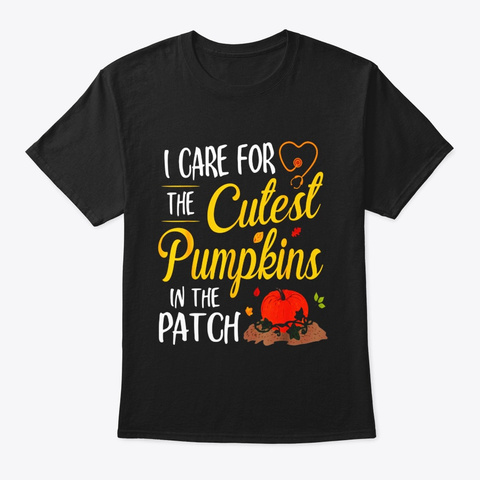 I Care For The Cutest Pumpkins In The Black T-Shirt Front