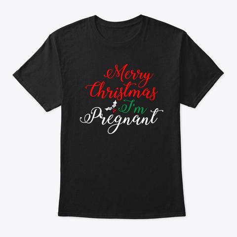 Pregnancy Merry Christmas I'm Pregnant Black T-Shirt Front