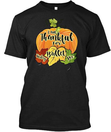Thanksgiving Ballet Black T-Shirt Front