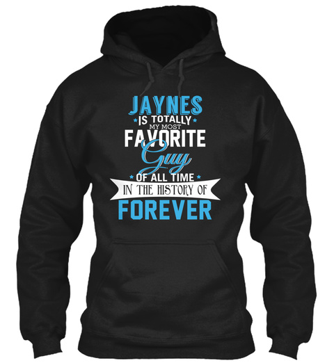 Jaynes   Most Favorite Forever. Customizable Name Black T-Shirt Front
