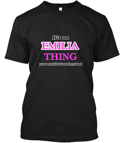 It's An Emilia Thing Black T-Shirt Front