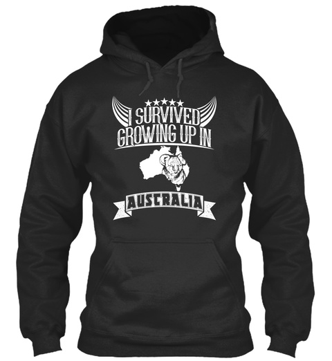 Survived Growing Up In Auscralia Jet Black T-Shirt Front