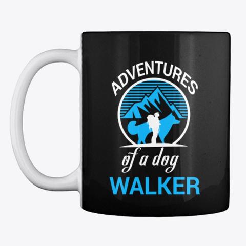 Adventures Of A Dog Walker Black Mug Front