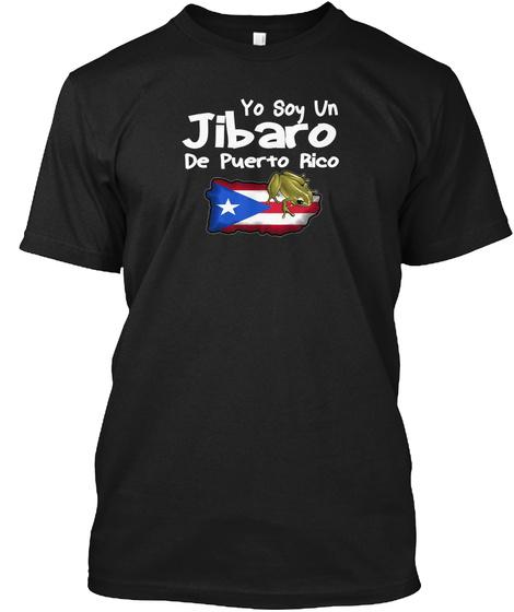 Yo Soy Un Jibaro De Puerto Rico T Shirt Black T-Shirt Front