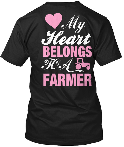 My Heart Belongs To A Farmer Black T-Shirt Back