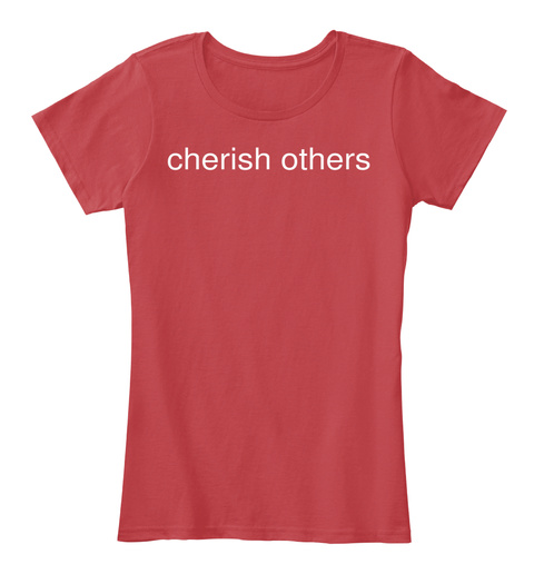 Cherish Others Classic Red T-Shirt Front