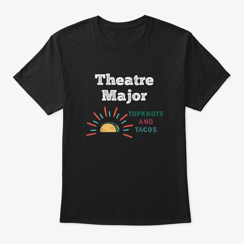 [Theatre] Theatre Major   Topknots Black T-Shirt Front