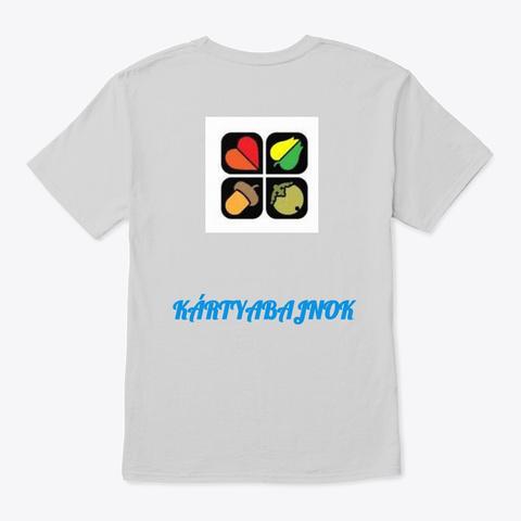 Kartyabajnok Light Steel T-Shirt Back