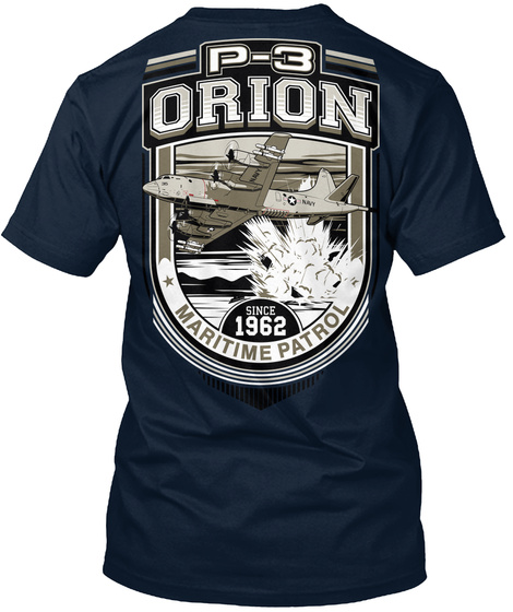 P 3 Orion Since 1962 Maritime Patrol New Navy T-Shirt Back