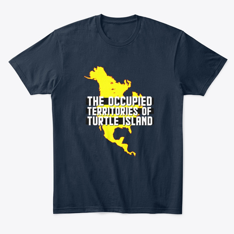 Occupied Territories Of Turtle Island New Navy T-Shirt Front
