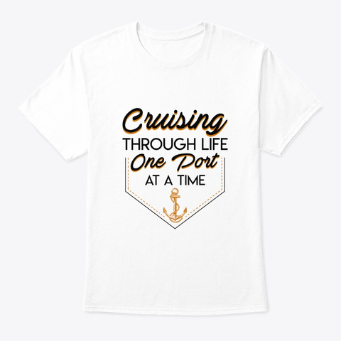Cruising Lover Through Life One Port At White T-Shirt Front