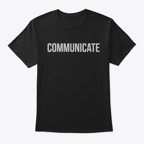 Communicate Black T-Shirt Front