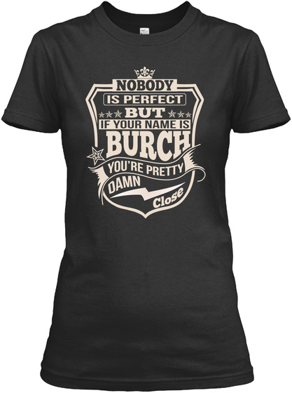 Nobody Perfect Burch Thing Shirts Black T-Shirt Front