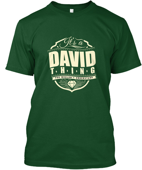 It's A David Thing You Wouldn't Understand Deep Forest T-Shirt Front