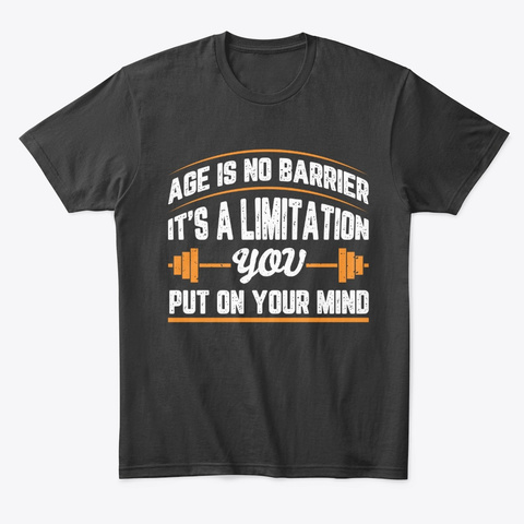 Age Is No Barrier White Black T-Shirt Front
