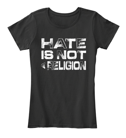 Hate Is Not Religion Black T-Shirt Front
