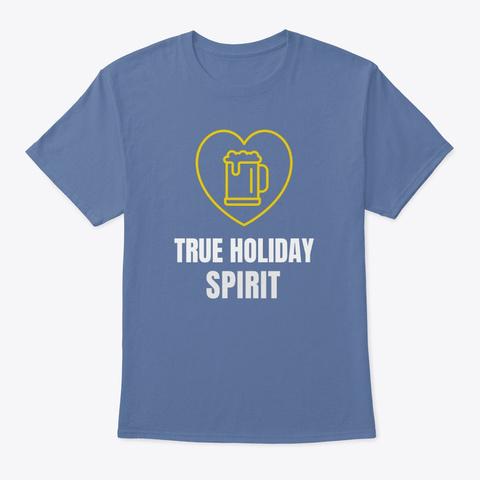 True Holiday Spirit Denim Blue T-Shirt Front