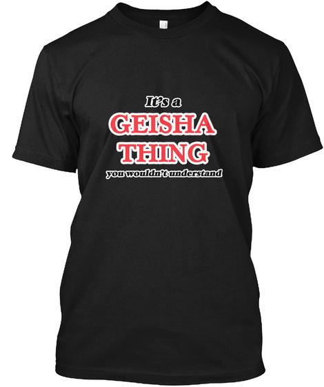 It's A Geisha Thing Black T-Shirt Front