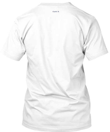 Capital R White T-Shirt Back