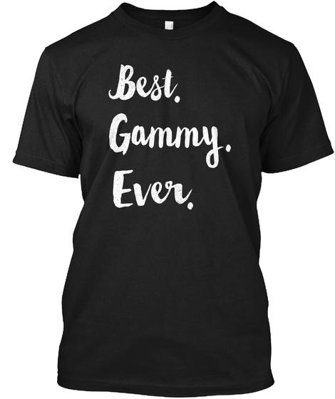 Best. Gammy. Ever.  Black T-Shirt Front