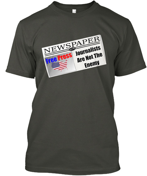 Journalists Are Not Enemy Smoke Gray T-Shirt Front