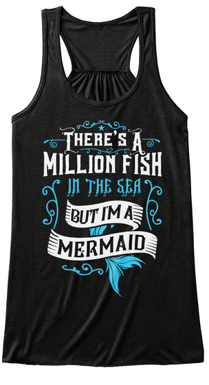 Theres A Million Fish In The Sea But Im A Mermaid Black T-Shirt Front