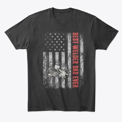 Proud Welder Dad Men Father's Day Flag Black T-Shirt Front