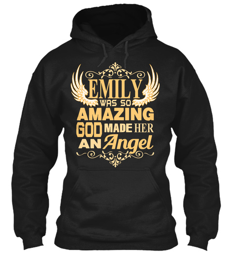 Emily  Was So  Amazing  God Made Her  An Angel Black T-Shirt Front