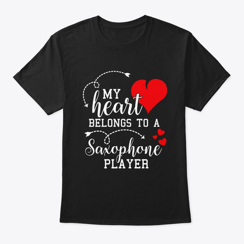 My Heart Belongs To A Saxophone Player Black T-Shirt Front