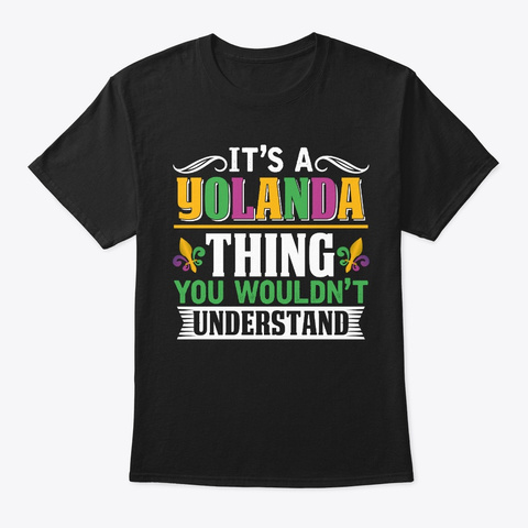 It's A Yolanda Thing Mardi Gras Gift  Black T-Shirt Front