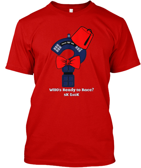 Who's Ready To Race? 5 K & 10 K Classic Red T-Shirt Front