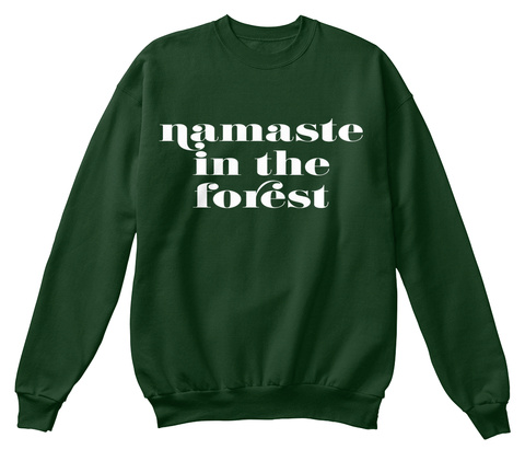Namaste In The Forest Deep Forest  T-Shirt Front