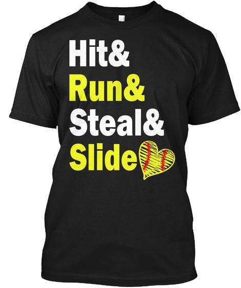 Hit, Run, Steal And Slide Softball Shirt Black T-Shirt Front